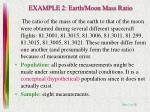 example 2 earth moon mass ratio