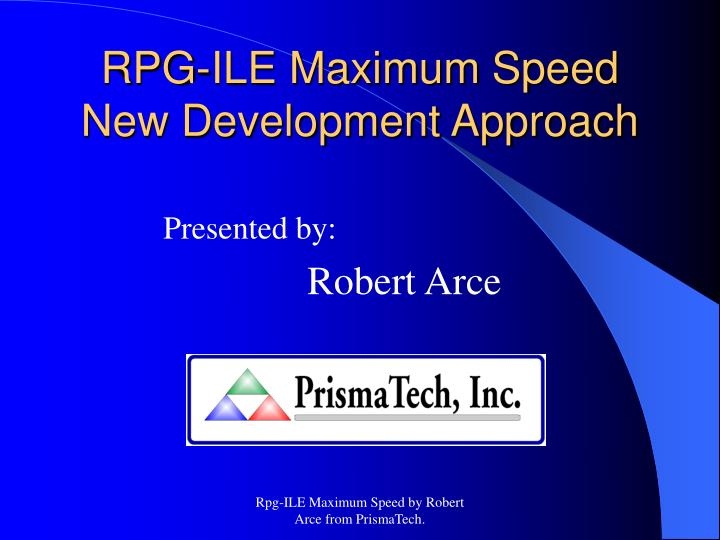 rpg ile maximum speed new development approach n.