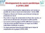 d veloppement du vaccin pand mique a h1n1 2009