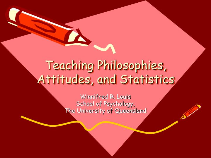 teaching philosophies attitudes and statistics n.