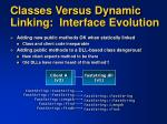 classes versus dynamic linking interface evolution