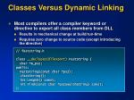 classes versus dynamic linking