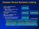 classes versus dynamic linking1