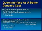 queryinterface as a better dynamic cast