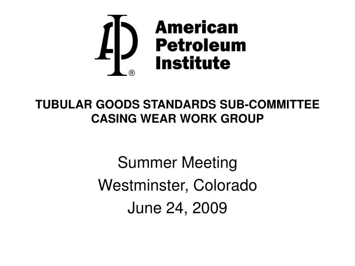 tubular goods standards sub committee casing wear work group n.