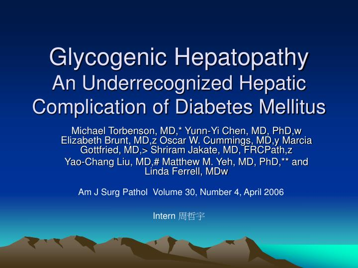 glycogenic hepatopathy an underrecognized hepatic complication of diabetes mellitus n.