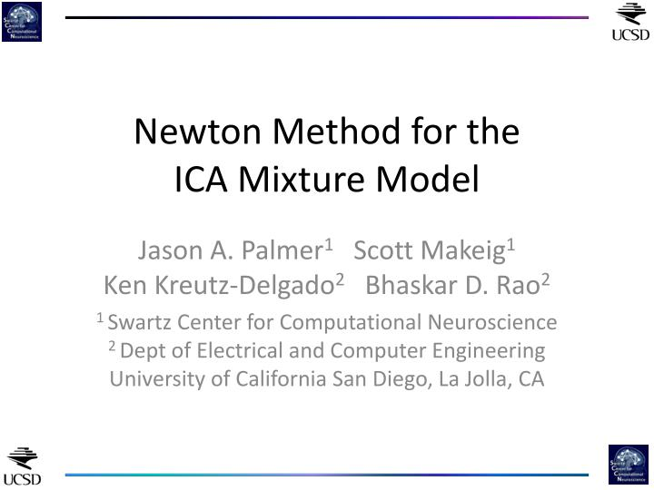 newton method for the ica mixture model n.