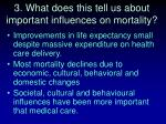 3 what does this tell us about important influences on mortality