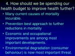 4 how should we be spending our health budget to improve health further