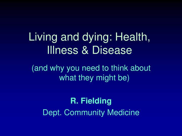 living and dying health illness disease n.