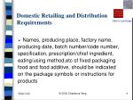 domestic retailing and distribution requirements