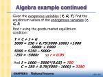 algebra example continued