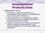 investigational products uses