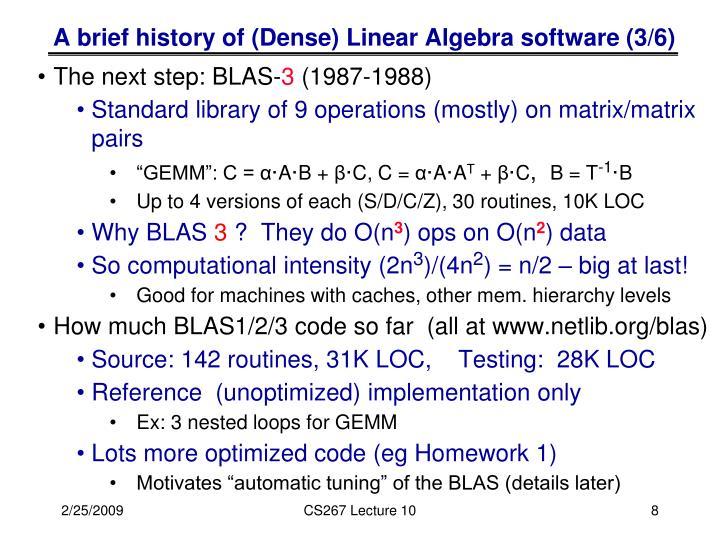 A brief history of (Dense) Linear Algebra software (3/6)