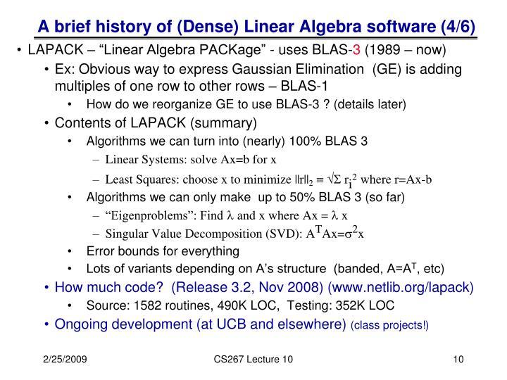 A brief history of (Dense) Linear Algebra software (4/6)