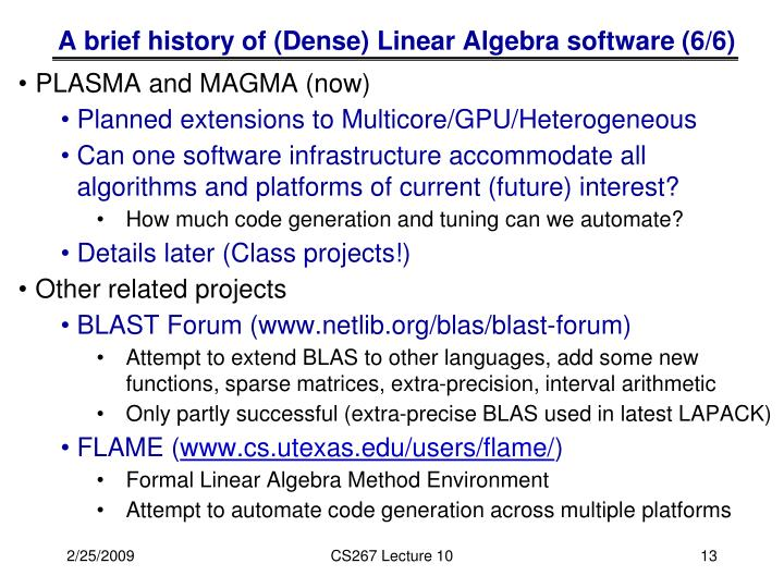 A brief history of (Dense) Linear Algebra software (6/6)