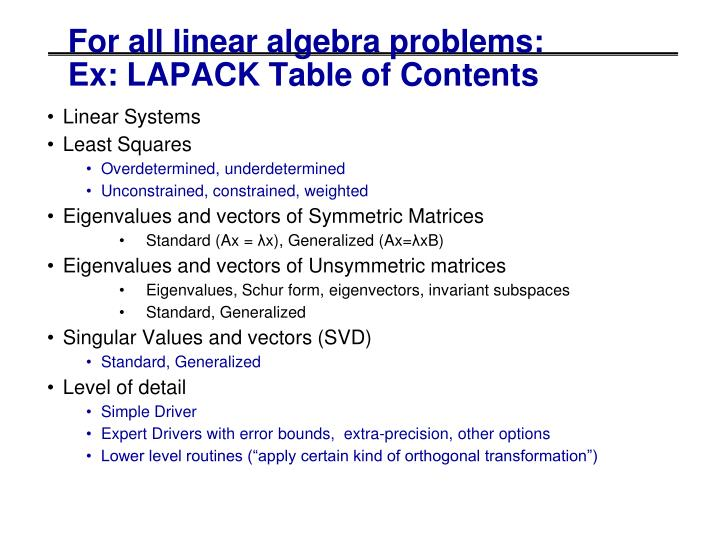 For all linear algebra problems: