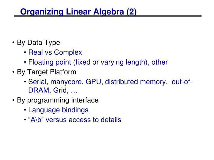 Organizing Linear Algebra (2)