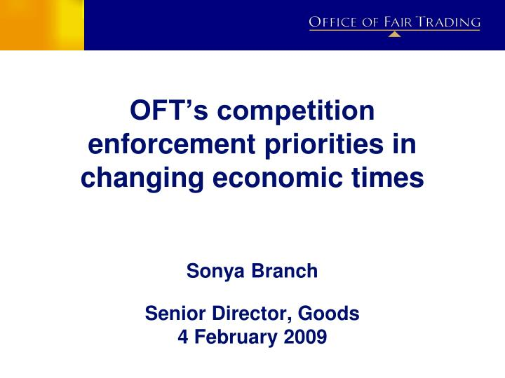 oft s competition enforcement priorities in changing economic times n.