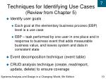 techniques for identifying use cases review from chapter 5