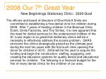 2008 our 7 th great year new beginnings stationary clinic 2009 goal