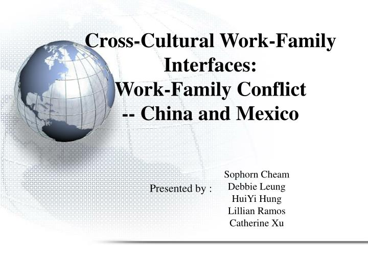cross cultural work family interfaces work family conflict china and mexico n.