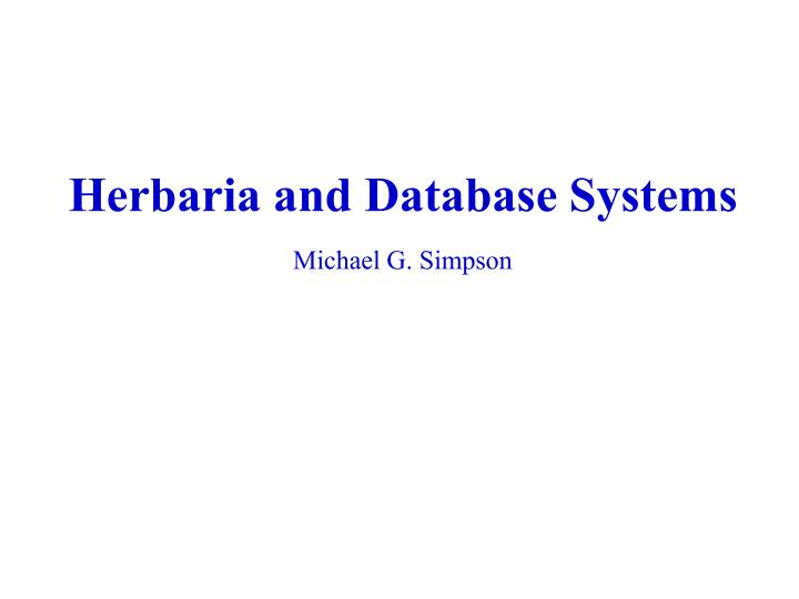 herbaria and database systems michael g simpson n.