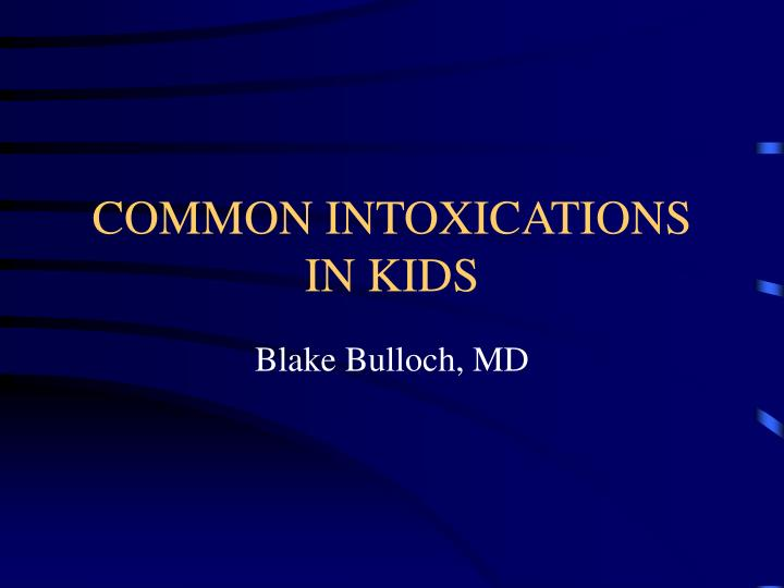 common intoxications in kids n.
