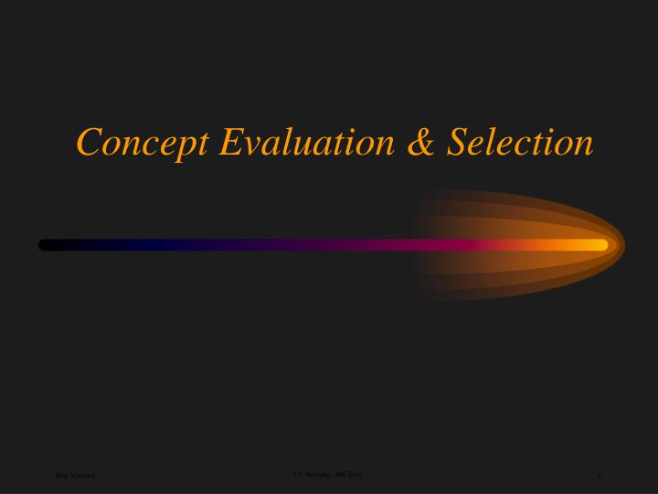concept evaluation selection n.
