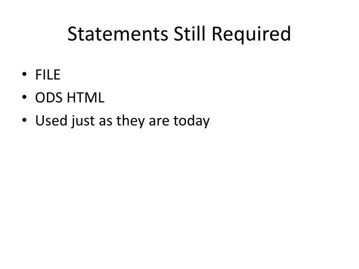 Statements Still Required