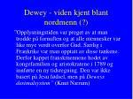 dewey viden kjent blant nordmenn