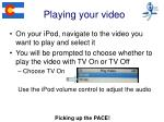 playing your video