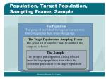 population target population sampling frame sample