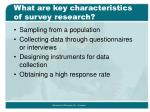 what are key characteristics of survey research