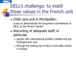dell s challenge to instill these values in the french unit