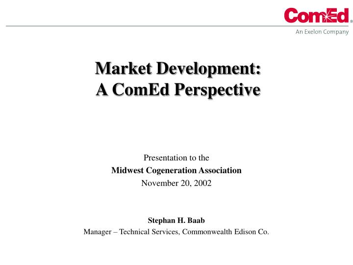 market development a comed perspective n.