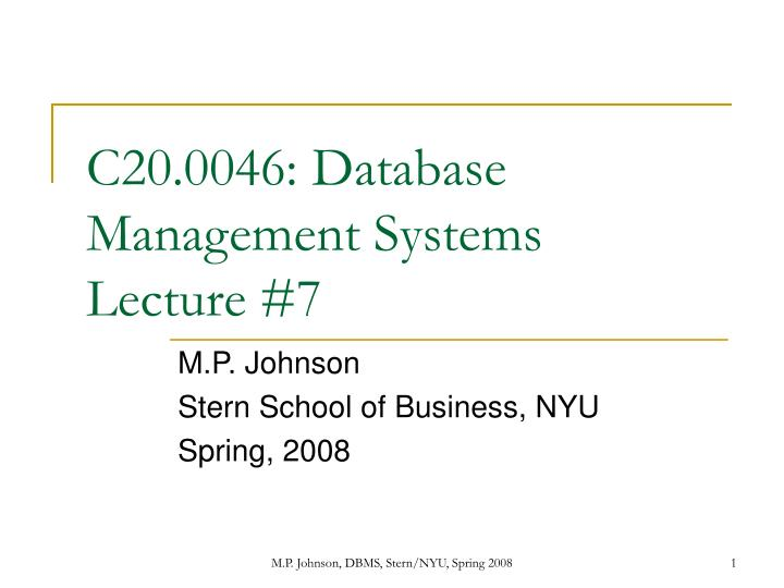 c20 0046 database management systems lecture 7 n.