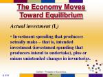 the economy moves toward equilibrium3