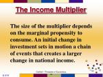 the income multiplier3