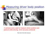measuring driver body position