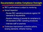 documentation enables compliance oversight