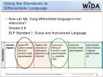 using the standards to differentiate language