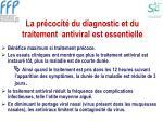 la pr cocit du diagnostic et du traitement antiviral est essentielle