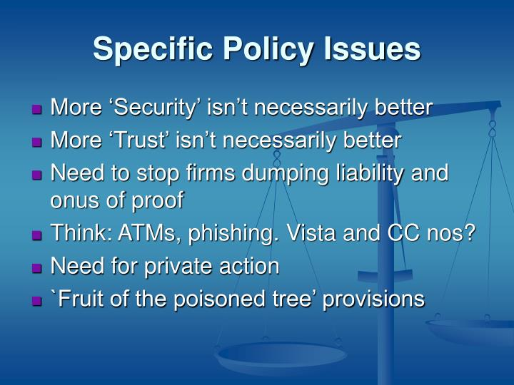 Specific Policy Issues
