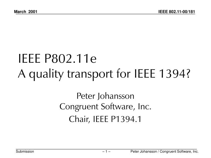 ieee p802 11e a quality transport for ieee 1394 n.