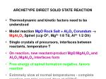 archetype direct solid state reaction