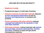 how and why do solids react