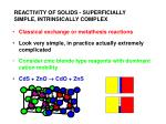 reactivity of solids superficially simple intrinsically complex