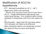 modification of acls for hypothermia