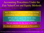 accounting procedures under the fair value cost and equity methods